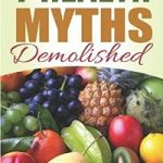 Review of 7 Health Myths Demolished by Janice Yap