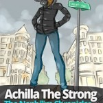 Achilla The Strong by Grant Miller