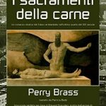Recensione I Sacramenti della Carne di Perry Brass