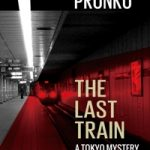 Review of The Last Train by Michael Pronko