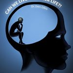 Self Help Book: Can We Live a Happier Life?! by Dr. Zeev Gilkis