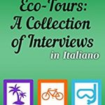 Eco-tours, a collection of interviews in Italian by Deborah Regen