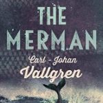 Review of The Merman by Carl Johan Vallgren