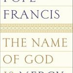 The Name of God is Mercy: the new book by Pope Francis
